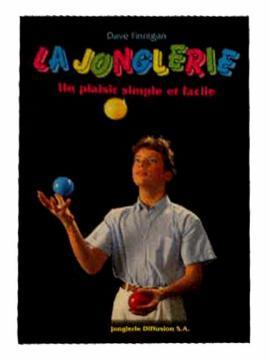 Livre La Jonglerie Simple et Facile de Mister Babache
